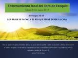 LOS HIJOS DE SADOC Y EL RÍO QUE FLUYE DESDE LA CASA (Entrenamiento local del libro de Ezequiel sábado 04 marzo 2017 - Participan solo inscritos)